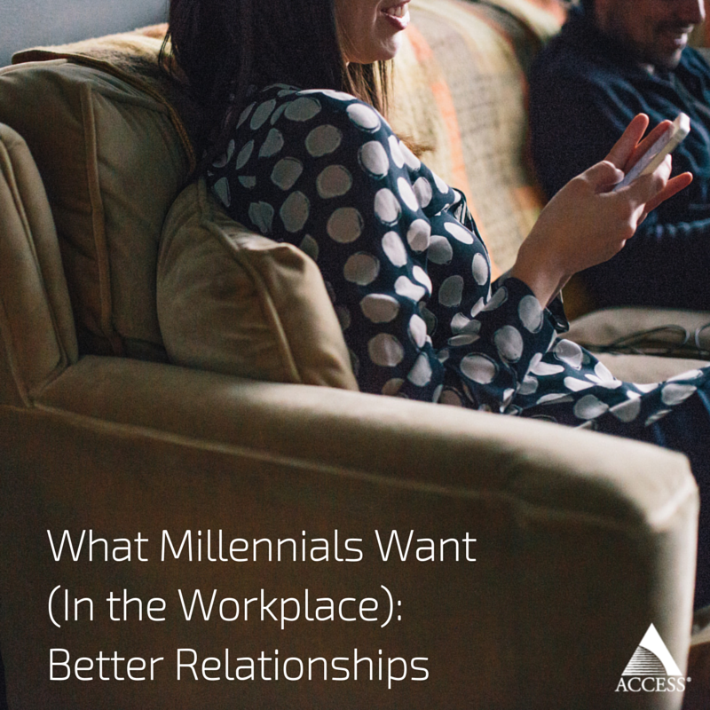 What_Millennials_Want_0AIn_the_Workplace-_0ABetter_Relationships